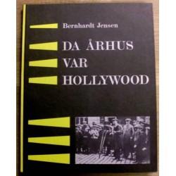 Bernhardt Jensen: Da Århus var Hollywood (Danmark)