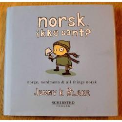 Norsk, ikke sant? Norge, nordmenn og all things norsk