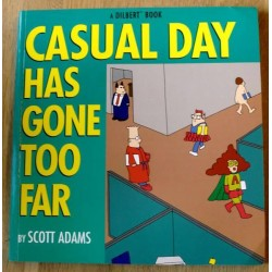 Dilbert: Casual Day Has Gone Too Far (tegneseriebok)