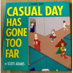 Dilbert: Casual Day Has Gone Too Far (tegneseriebok)