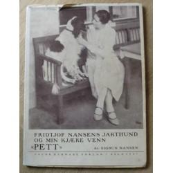 Fridtjof Nansens jakthund og min kjære venn Pett av Sigrun Nansen