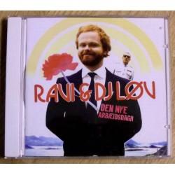 Ravi & DJ Løv: Den nye arbæidsdagen (CD)