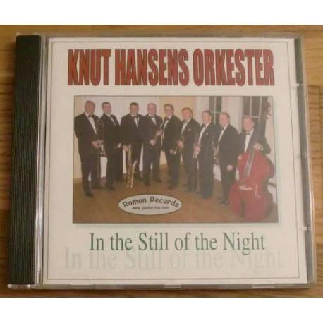 Knut Hansens Orkester: In the Still of the Night (CD)