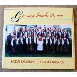Bodø Domkirkes Ungdomskor: Gje meg handa di, ven (CD)