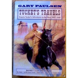 Tuckets Travels: Adventures in the West 1847 - 1849