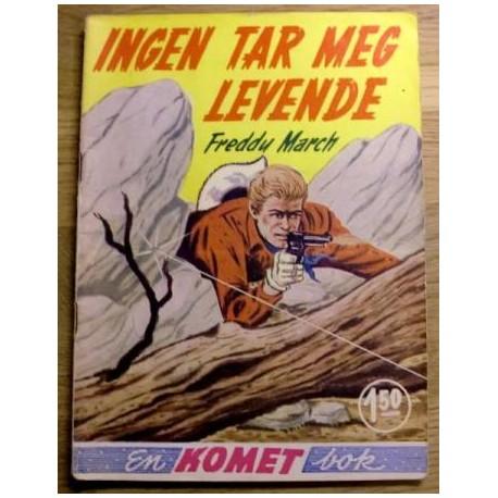 Komet-bok Nr. 159 - Freddy March: Ingen tar meg levende