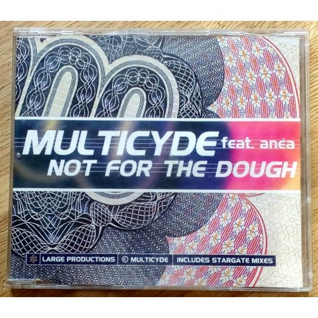 Multicyde: Not For The Dough - Feat. Anea (CD)