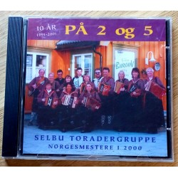 Selbu Toradergrupper: På 2 og 5 - 10 år - 1991-2001 (CD)