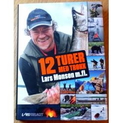12 turer med trøkk: Lars Monsen m. fl.