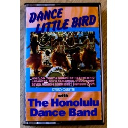 Dance Little Bird with The Honolulu Dance Band (kassett)