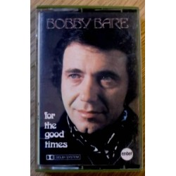 Bobby Bare: For The Good Times (kassett)