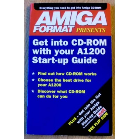 Amiga Format: Get into CD-ROM with your Amiga 1200 -Start-up Guide