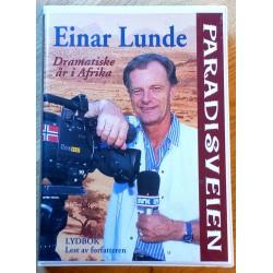Paradisveien: Dramatiske år i Afria - Einar Lunde (lydbok)