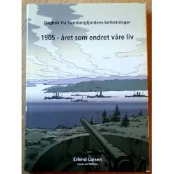 Dagbok fra Tønsbergfjordens befestninger: 1905 - året som endret våre liv