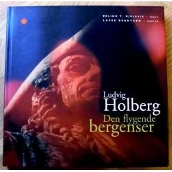 Ludvig Holberg: Den flygende bergenser - En biografi og en antalogi