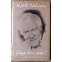 Kjell Aukrust: Slipp ham inn! - Erindringer
