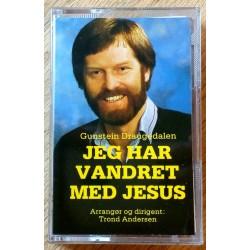 Gunstein Draugedalen: Jeg har vandret med Jesus (kassett)