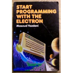 Acorn Electron: Masoud Yazdani: Start Programming with the Electron