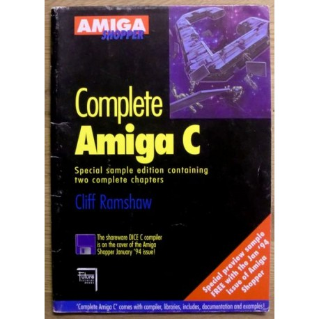 Amiga: Complete Amiga C: Special Sample Edition Containing Two Complete Chapters