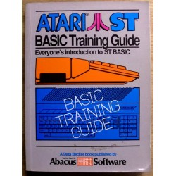 Atari ST: BASIC Training Guide - Everyone's Introduction to ST BASIC