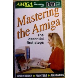 Amiga Computing: Mastering The Amiga - The Essential First Steps