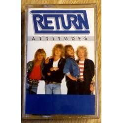 Return: Attitudes (kassett)