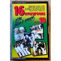 16 evergreens of the sixites and seventees: Vol. 10 (kassett)