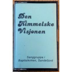 Den Himmelske Visjonen - Sanggruppa i Baptiskirken, Sandefjord (kassett)