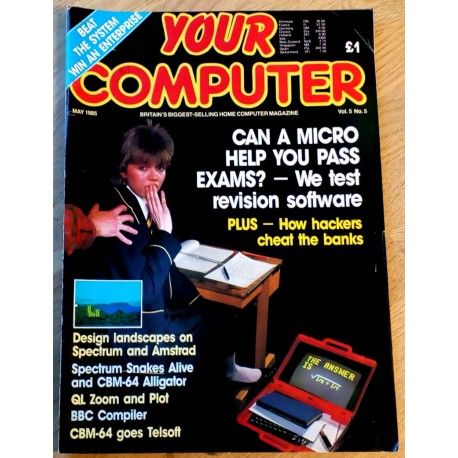 Your Computer: 1985 - May - Can a Micro help you pass exams?