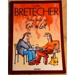 Claire Bretecher: Mens vi venter på Cafe au Lait (Interpresse)