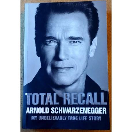 Total Recall - Arnold Schwarzenegger - My Unbelievably True Life Story