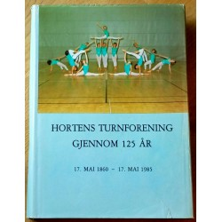 Hortens Turnforening gjennom 125 år 1860 - 1985
