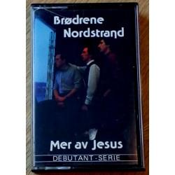 Brødrene Nordstrand: Mer av Jesus (kassett)