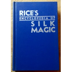 Rice's Encyclopedia of Silk Magic - Volume 3