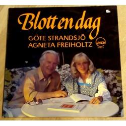Blott en dag - Göte Strandsjö og Agneta Freiholtz (LP)