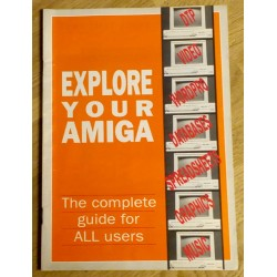 Explore Your Amiga - The complete guide for ALL users