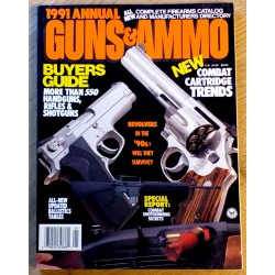 Guns & Ammo: 1991 Annual - All new complete firearms catalog and manufacturers directory