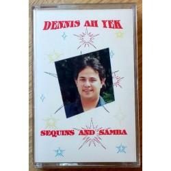 Dennis Ah Yek: Sequins and Samba (kassett)