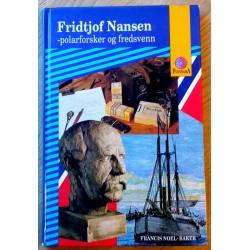 Fridtjof Nansen - Polarforsker og fredsvenn