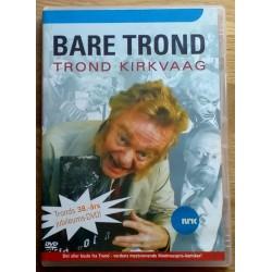 Bare Trond Kirkvaag - Tronds 38-års jubileums-DVD! (DVD)