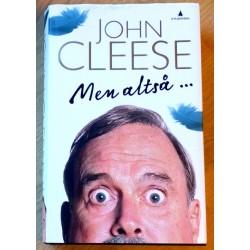 John Cleese: Men altså... - Biografi