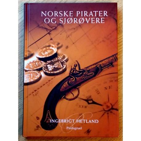 Norske pirater og sjørøvere - Ingebrigt Hetland
