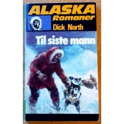 Alaska Romanene: Nr. 120 - Til siste mann (Dick North)