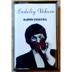Bjørn Eidsvåg: Endelig Voksen (kassett)