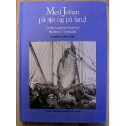 Arne Gallis: Med Johan på sjø og land: Johan Liverød forteller fra livet i Vestfold
