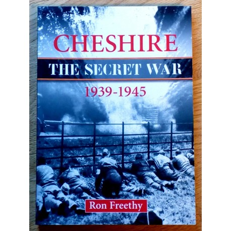 Cheshire - The Secret War - 1939-1945