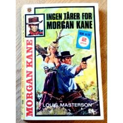 Morgan Kane: Nr. 346 - Ingen tårer for Morgan Kane