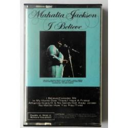 Mahalia Jackson- I Believe