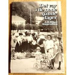 Det var i de gode gamle dager - A. B. Wilses Norge-album