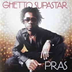 PRAS- Ghetto Supastar